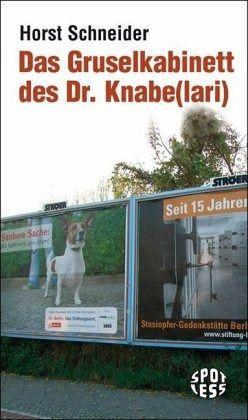 Das Gruselkabinett des Dr. Knabe(lari) - Schneider, Horst