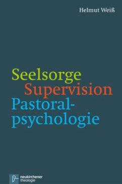 Seelsorge - Supervision - Pastoralpsychologie