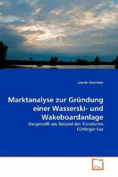 Marktanalyse zur Gründung einer Wasserski- und ...