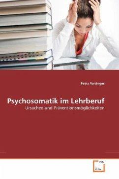 Psychosomatik im Lehrberuf - Reisinger, Petra