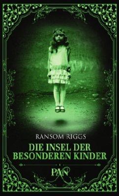 Die Insel der besonderen Kinder / Die besonderen Kinder Bd.1 - Riggs, Ransom