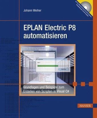 eplan electric p8 automatisieren m cd rom von johann weiher fachbuch b. Black Bedroom Furniture Sets. Home Design Ideas