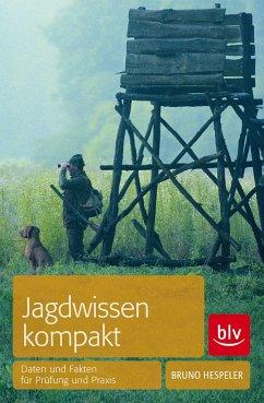 Jagdwissen kompakt - Hespeler, Bruno