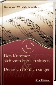 Den Kummer sich von Herzen singen & Dennoch fröhlich singen