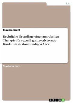 Rechtliche Grundlage einer ambulanten Therapie für sexuell grenzverletzende Kinder im strafunmündigen Alter