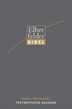 Elberfelder Bibel - NT, Textkritische Ausgabe - Welte, Michael