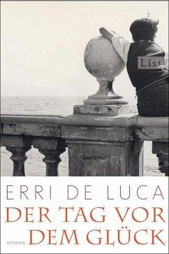 Der Tag vor dem Glück - De Luca, Erri