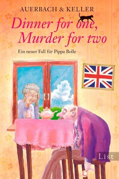 Dinner for one, Murder for two / Pippa Bolle Bd.2 - Auerbach & Keller