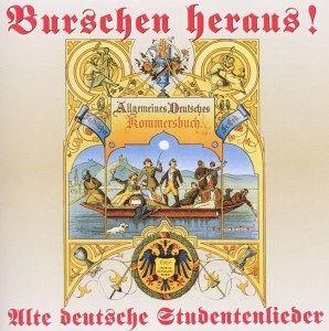 Burschen Heraus !-Alte Deutsche Studentenlieder - Rundfunk-Jugendchor Wernigerod