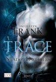 Trace / Shadowdwellers Bd.1