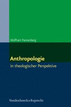 Anthropologie - Pannenberg, Wolfhart