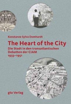The Heart of the City - Domhardt, Konstanze S.
