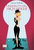 Undercover in High Heels / Maddie Springer Bd.3