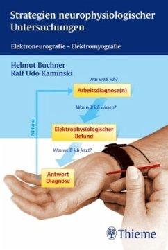 Strategien neurophysiologischer Untersuchungen - Buchner, Helmut; Kaminski, Ralf U.