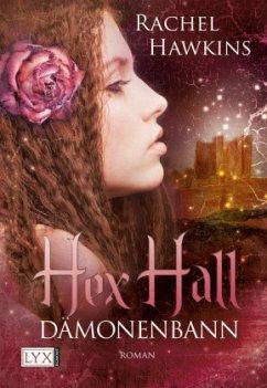Dämonenbann / Hex Hall Bd.3 - Hawkins, Rachel