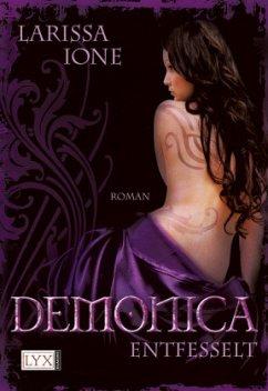 Entfesselt / Demonica Bd.2 - Ione, Larissa