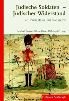 Jüdische Soldaten - Jüdischer Widerstand - Schwenker, Burkhard;Schmidt (MdB), Christian;Beemelmans, Stéphane