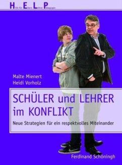 Schüler und Lehrer im Konflikt - Mienert, Malte; Vorholz, Heidi