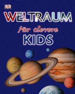 Weltraum für clevere Kids / Wissen für clevere Kids Bd.2