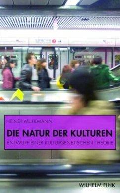 Die Natur der Kulturen - Mühlmann, Heiner