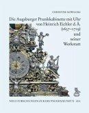 Die Augsburger Prunkkabinette mit Uhr von Heinrich Eichler d. Ä. (1637-1719) und seiner Werkstatt