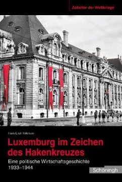 Luxemburg im Zeichen des Hakenkreuzes - Volkmann, Hans-Erich