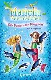 Der Felsen der Pinguine / Mariella Meermädchen Bd.9