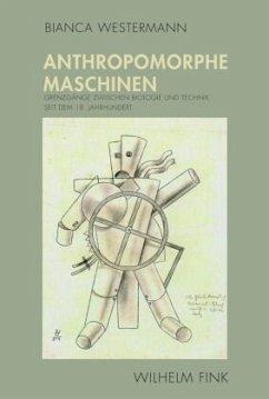 Anthropomorphe Maschinen - Westermann, Bianca
