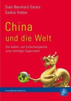 China und die Welt - Gareis, Sven B.; Hieber, Saskia