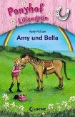 Amy und Bella / Ponyhof Liliengrün Bd.11