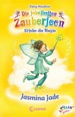 Jasmina Jade / Die fabelhaften Zauberfeen Bd.26