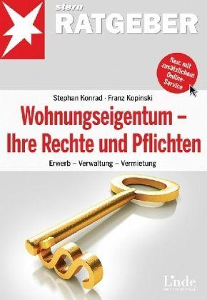 Wohnungseigentum - Ihre Rechte und Pflichten - Konrad, Stephan; Kopinski, Franz