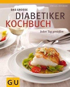 Das große Diabetiker-Kochbuch - Fritzsche, Doris; Bohlmann, Friedrich; Szwillus, Marlisa