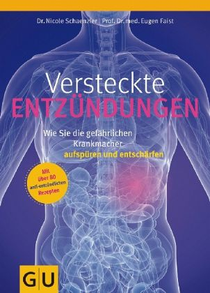 Versteckte Entzündungen - Schaenzler, Nicole; Faist, Eugen