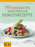 99 federleichte vegetarische Genussrezepte