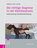 Die richtige Diagnose in der Kleintierpraxis, m. DVD-ROM
