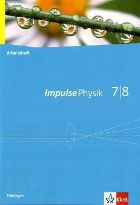 impulse physik ausgabe f r th ringen arbeitsheft 7 8. Black Bedroom Furniture Sets. Home Design Ideas