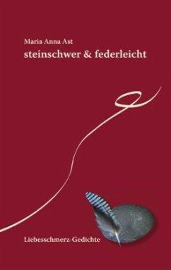 steinschwer & federleicht - Ast, Maria Anna
