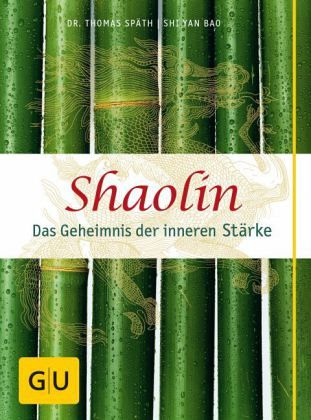 Shaolin - Das Geheimnis der inneren Stärke - Späth, Thomas; Bao, Shi Yan