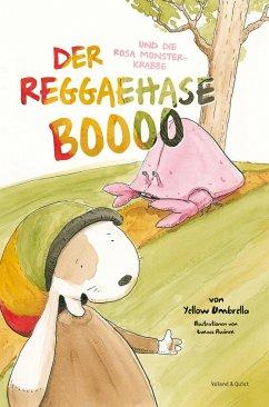 Der Reggaehase BOOOO und die rosa Monsterkrabbe - Strohschnieder, Jens
