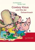 Cowboy Klaus und Otto der Ochsenfrosch / Cowboy Klaus Bd.5