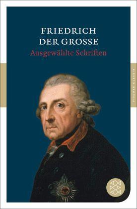 Ausgewählte Schriften - Friedrich II., König von Preußen; Friedrich II., König von Preußen