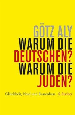 Warum die Deutschen? Warum die Juden? - Aly, Götz