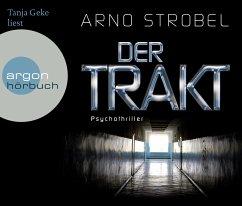 Der Trakt (Hörbestseller, 6 Audio-CDs) - Strobel, Arno