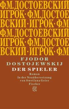 Der Spieler - Dostojewskij, Fjodor M.