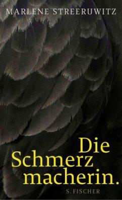 Die Schmerzmacherin - Streeruwitz, Marlene