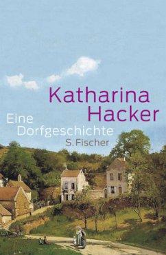 Eine Dorfgeschichte - Hacker, Katharina