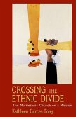 Crossing the Ethnic Divide: The Multiethnic Church on a Mission