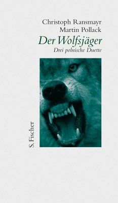 Der Wolfsjäger - Ransmayr, Christoph; Pollack, Martin