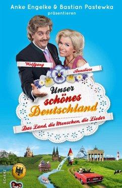 Unser schönes Deutschland präsentiert von Anke Engelke und Bastian Pastewka - Geletneky, Chris; Werner, Mark